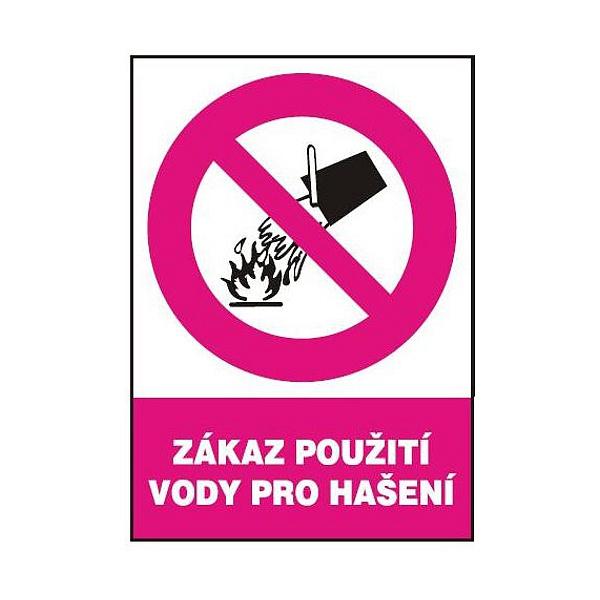 Zákaz použití vody pro hašení 210x297 mm - plast