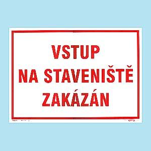 Vstup na staveniště zakázán 420x297 mm - plast